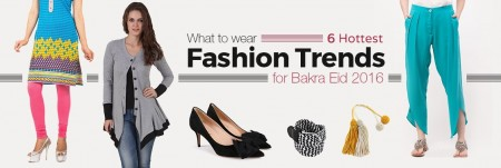 Hottest Fashion Trends For Bakra Eid 2016