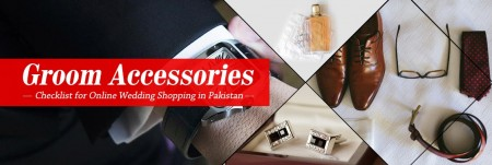Groom Accessories Checklist for Online Wedding Shopping in Pakistan